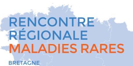 RENCONTRE RÉGIONALE MALADIES RARES BRETAGNE Le 30 novembre 2018 à Rennes